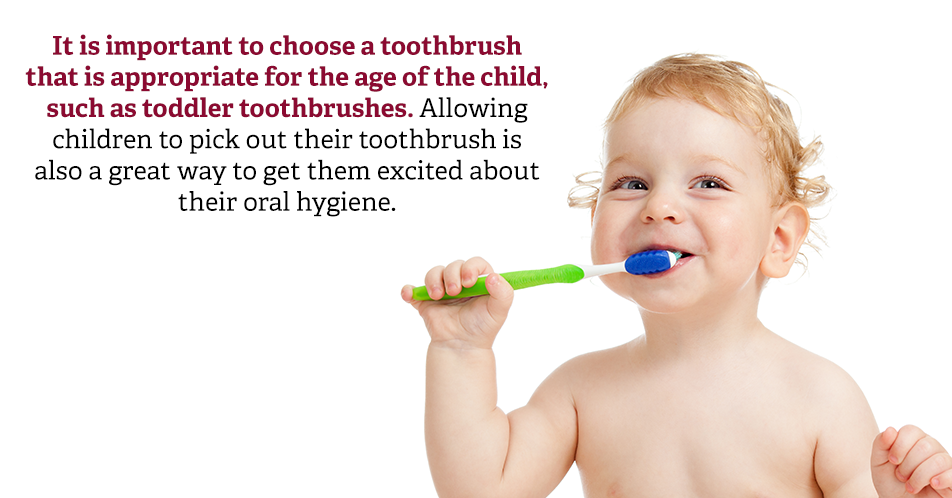 It is important to choose a toothbrush that is appropriate for the age of the child, such as toddler toothbrushes. Allowing children to pick out their toothbrush is also a great way to get them excited about their oral hygiene.