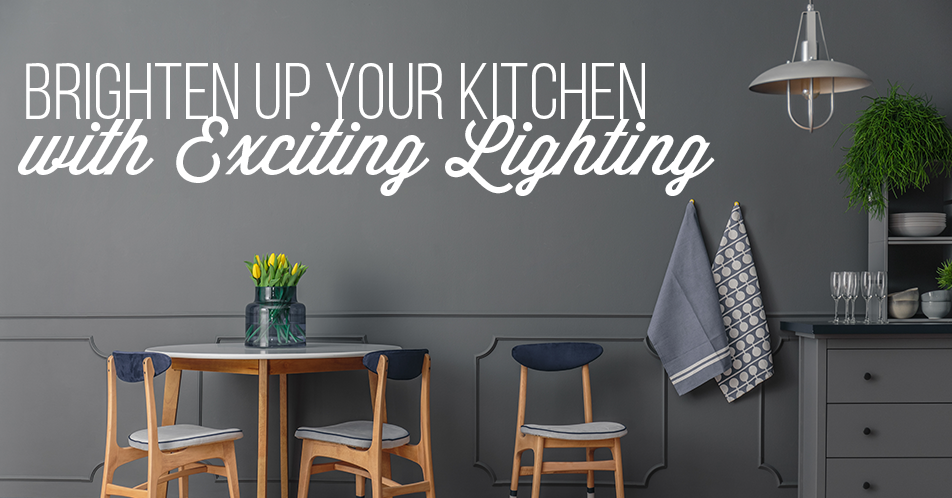 Brighten Up Your Kitchen with Exciting Lighting