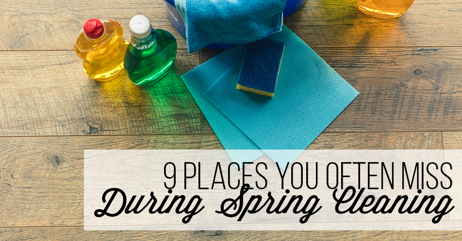 9 Places You Often Miss During Spring Cleaning