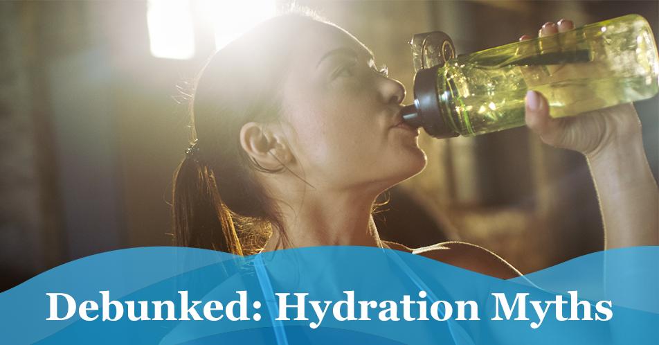 Debunked: Hydration Myths