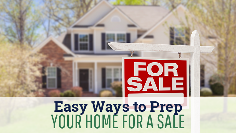 Easy Ways to Prep Your Home for a Sale