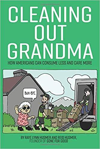 CLEANING OUT GRANDMA: How Americans Can Consume Less and Care More