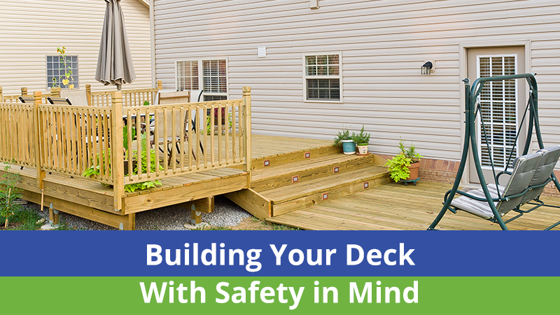 Building Your Deck With Safety in Mind