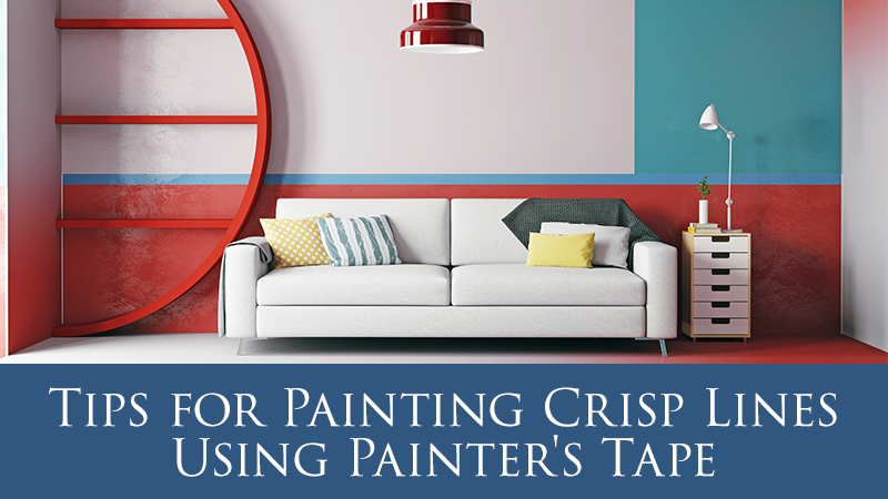 Tips for Painting Crisp Lines Using Painter's Tape