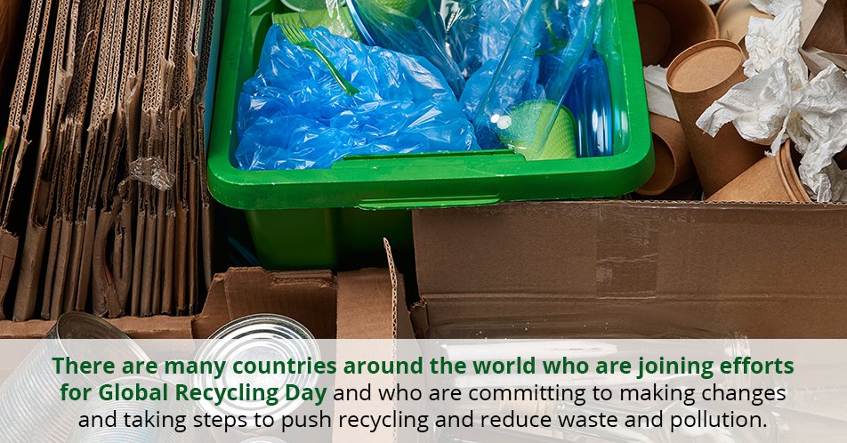There are many countries around the world who are joining efforts for Global Recycling Day and who are committing to making changes and taking steps to push recycling and reduce waste and pollution.