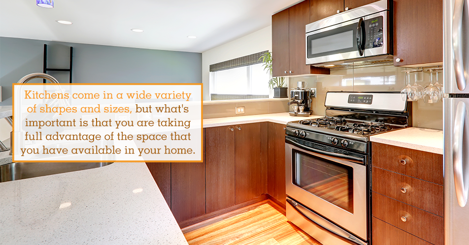 Kitchens come in a wide variety of shapes and sizes, but what's important is that you are taking full advantage of the space that you have available in your home.