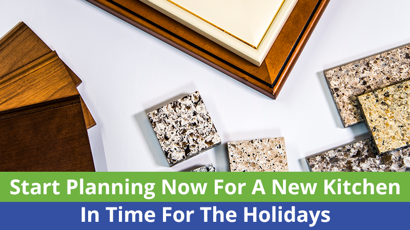 Start Planning Now For A New Kitchen In Time For The Holidays