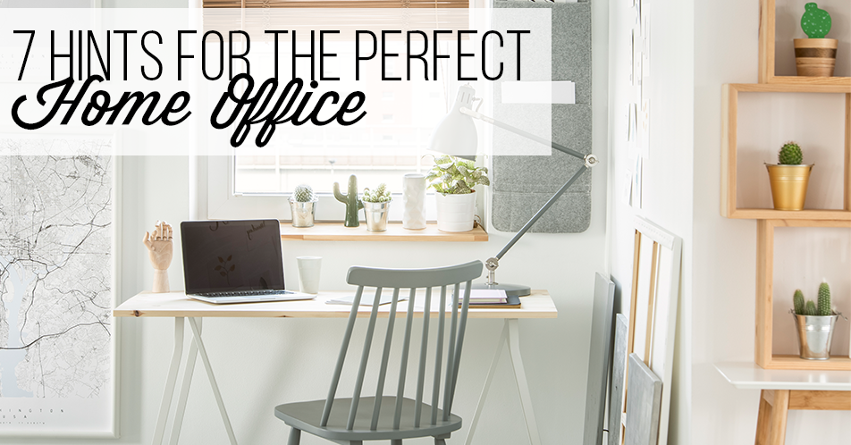 7 Hints for the Perfect Home Office