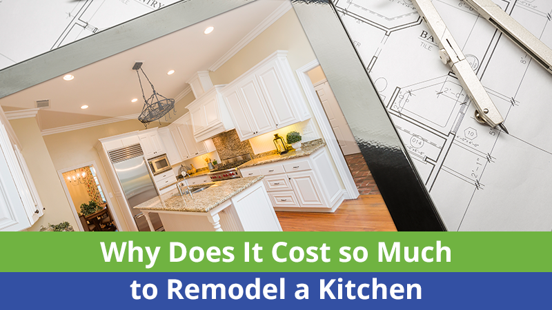 Why Does It Cost so Much to Remodel a Kitchen