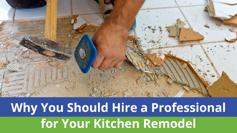 Why You Should Hire a Professional for Your Kitchen Remodel