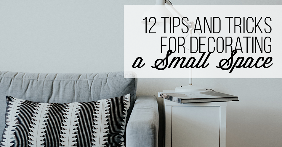 12 Tips and Tricks for Decorating a Small Space