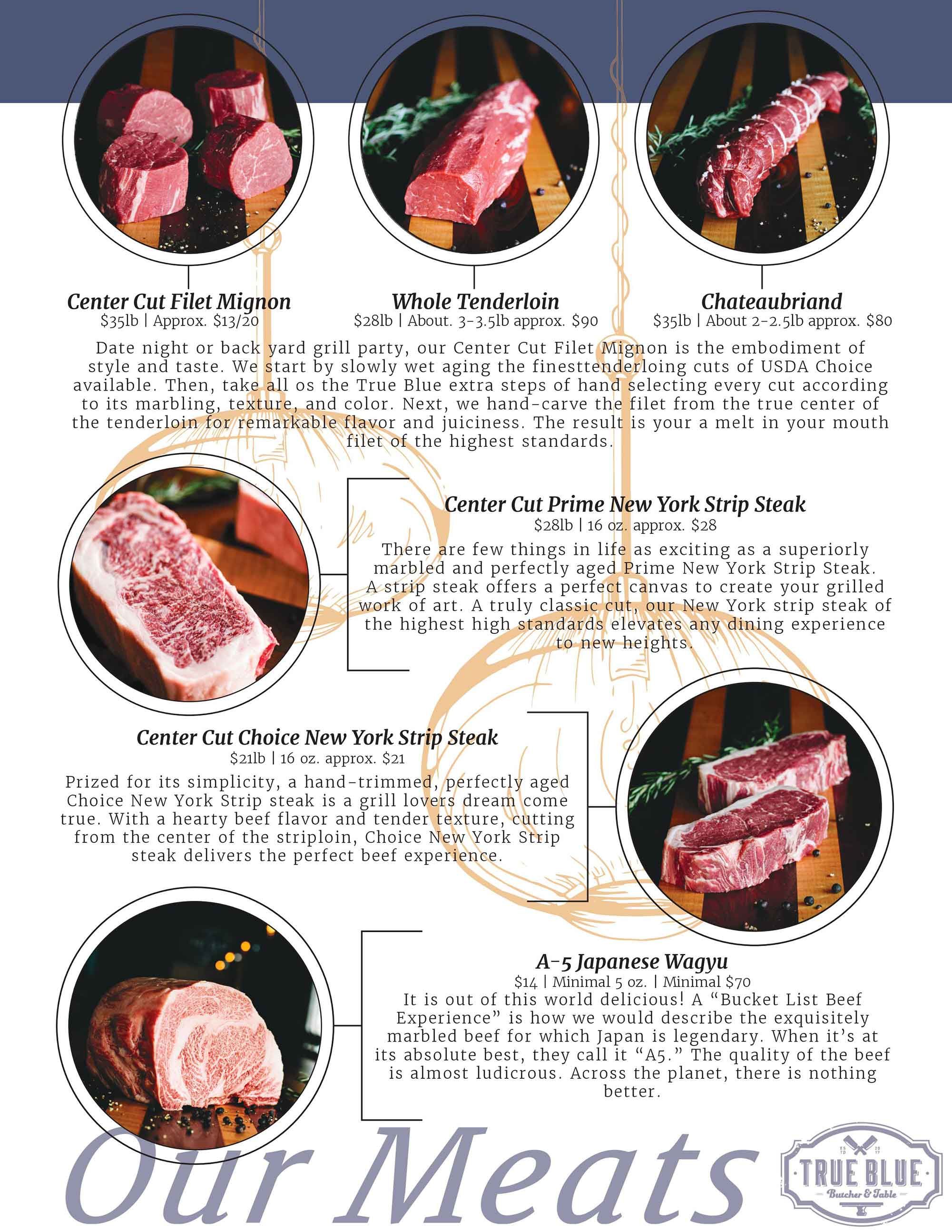 Center Cut Filet Mignon, Whole Tenderloin, Chateaubriand, Center Cut Prime New York Strip Steak, Center Cut Choice New York Strip Steak, A-5 Japanese Wagyu