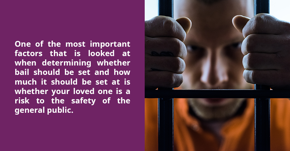 One of the most important factors that is looked at when determining whether bail should be set and how much it should be set at is whether your loved one is a risk to the safety of the general public.