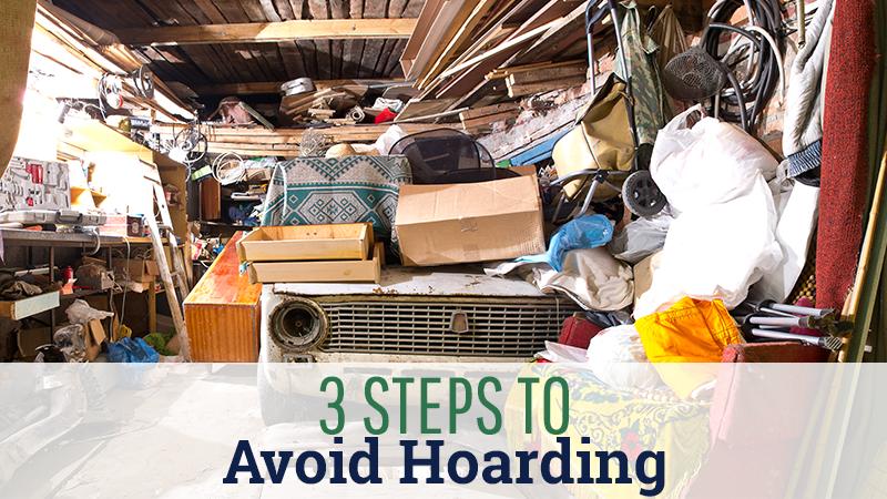 3 Steps to Avoid Hoarding
