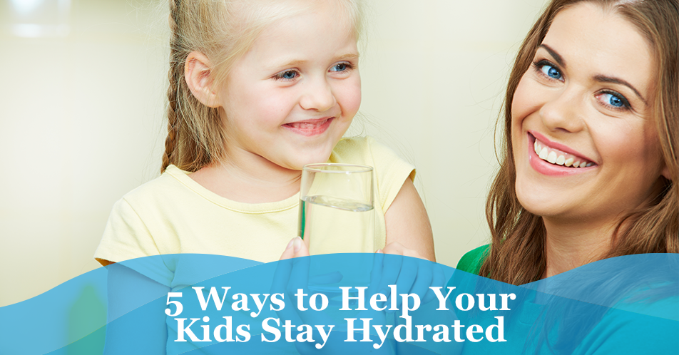 5 Ways to Help Your Kids Stay Hydrated