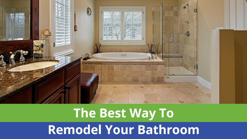 The Best Way To Remodel Your Bathroom