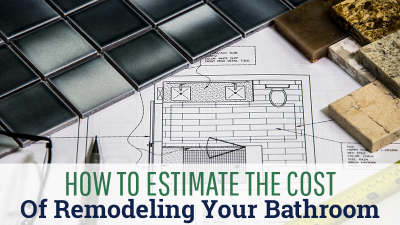 How To Estimate The Cost Of Remodeling Your Bathroom