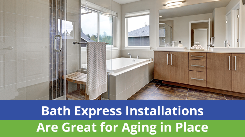 Bath Express Installations Are Great for Aging in Place