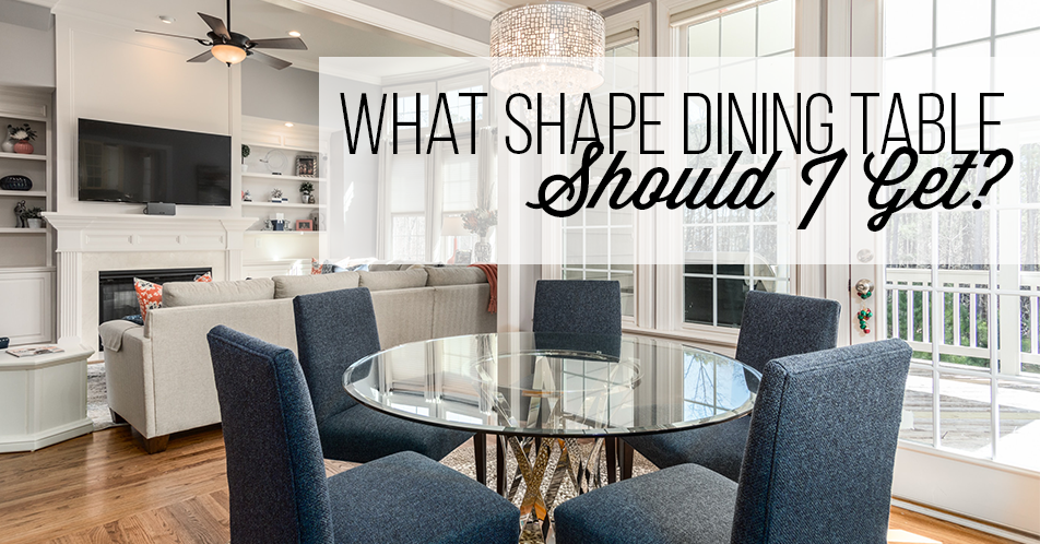 What Shape Dining Table Should I Get?