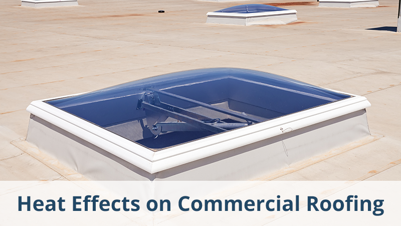 Heat Effects on Commercial Roofing