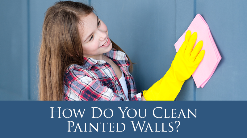 How Do You Clean Painted Walls?