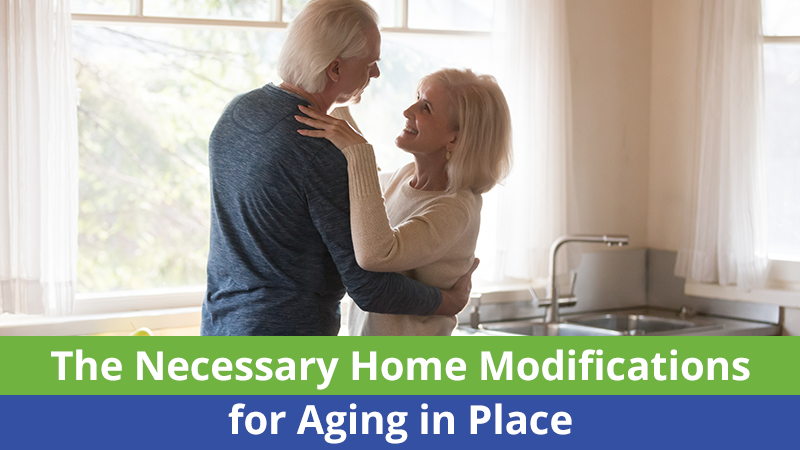 The Necessary Home Modifications for Aging in Place