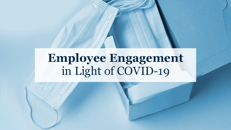 Employee Engagement in Light of COVID-19
