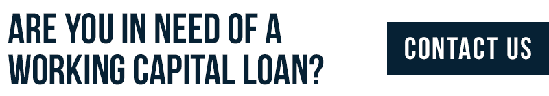 Are you in need of a working capital loan? Contact us