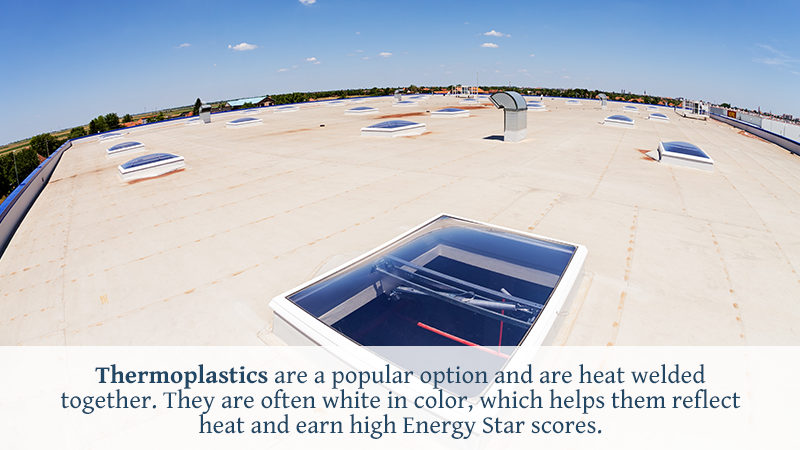 Thermoplastics are a popular option and are heat welded together. They are often white in color, which helps them reflect heat and earn high Energy Star scores.