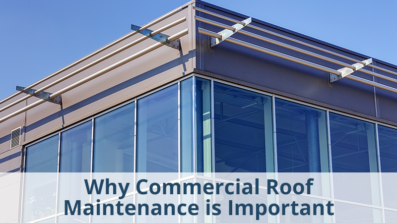 Why Commercial Roof Maintenance is Important