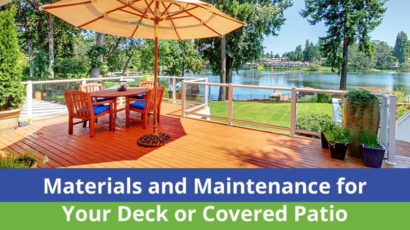 Materials and Maintenance for Your Deck or Covered Patio