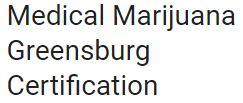 Medical Marijuana Greensburg Certification Logo