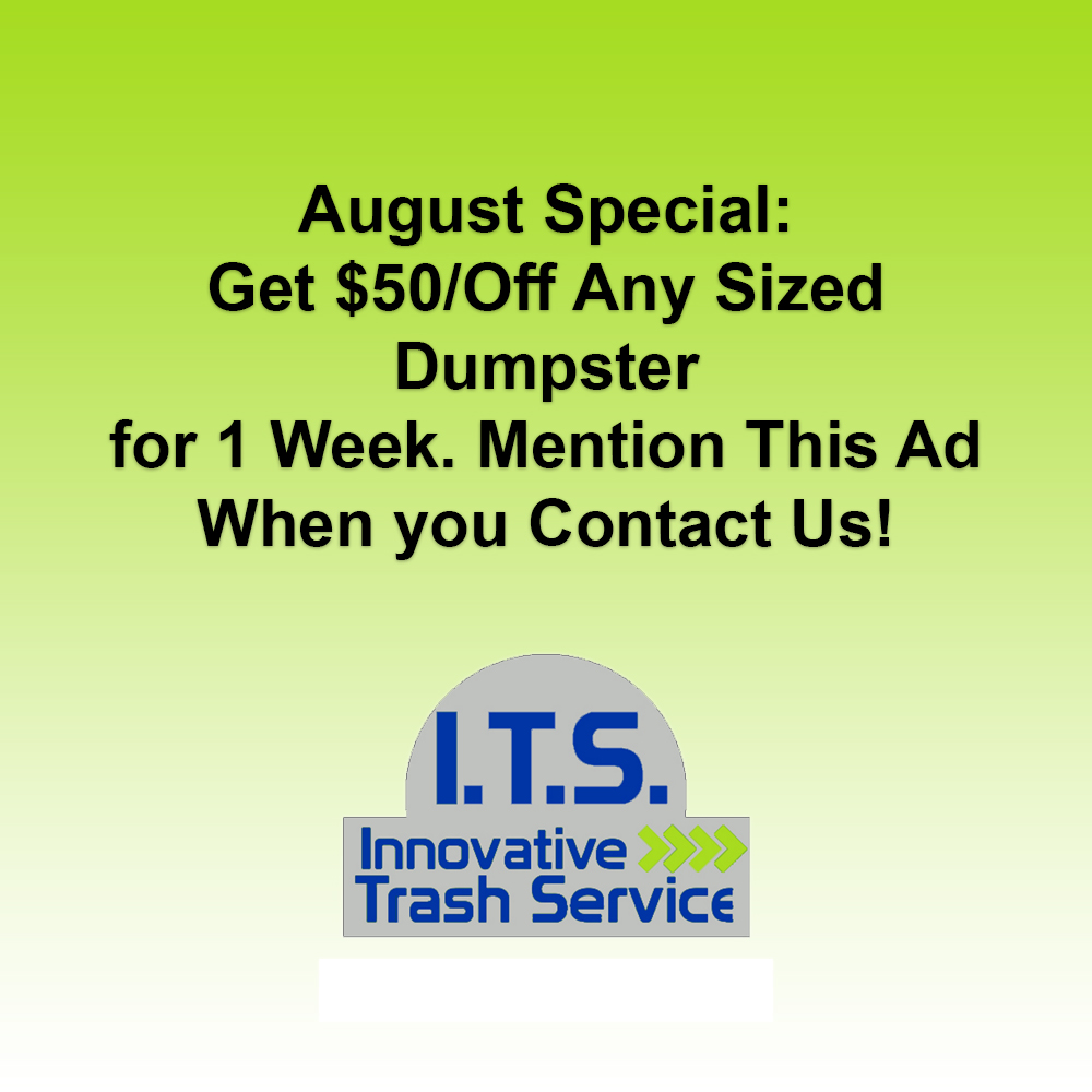 August Promo: $50 off any sized dumpster for 1 week.