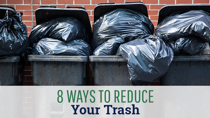 8 Ways To Reduce Your Trash