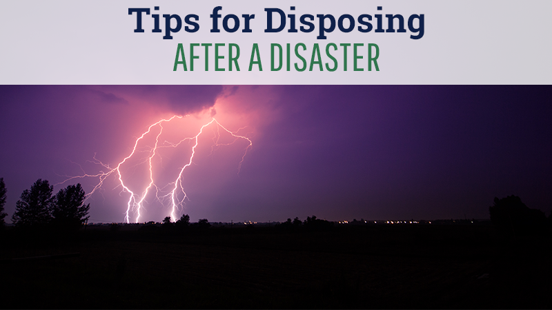 Tips for Disposing After a Disaster
