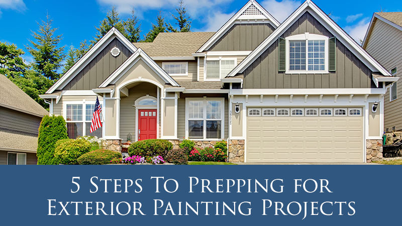 5 Steps To Prepping for Exterior Painting Projects