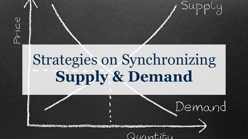 Strategies on Synchronizing Supply & Demand