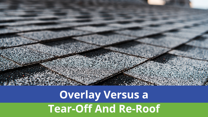 Overlay Versus a Tear-Off And Re-Roof