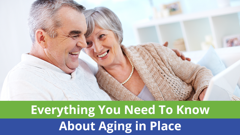 Everything You Need To Know About Aging in Place