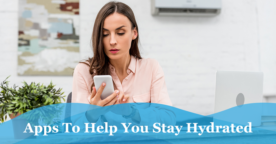 Apps To Help You Stay Hydrated