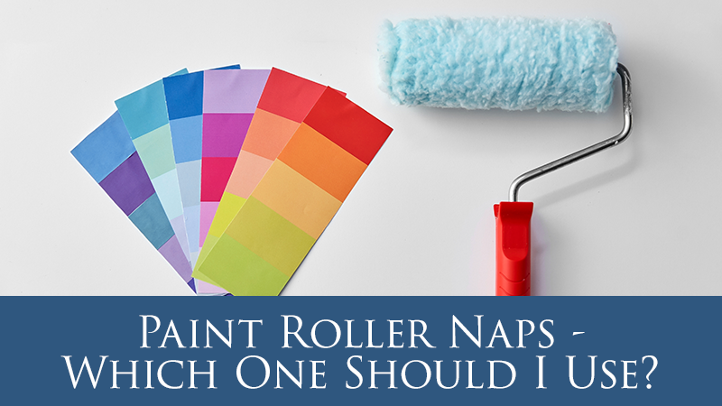 Paint Roller Naps - Which One Should I Use?