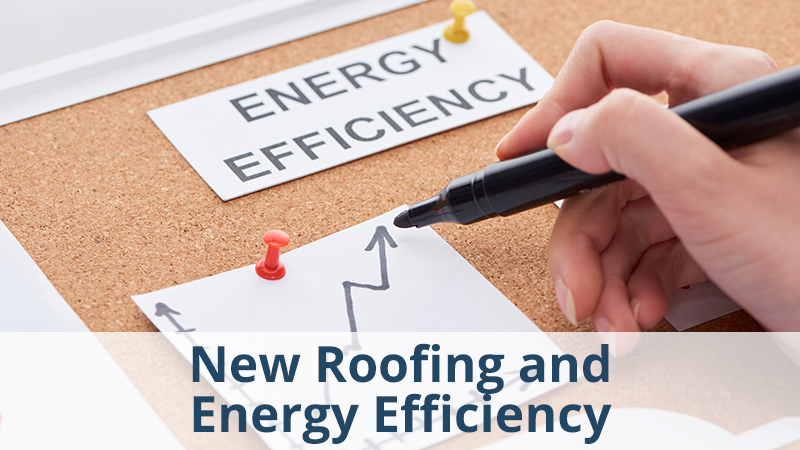 New Roofing and Energy Efficiency