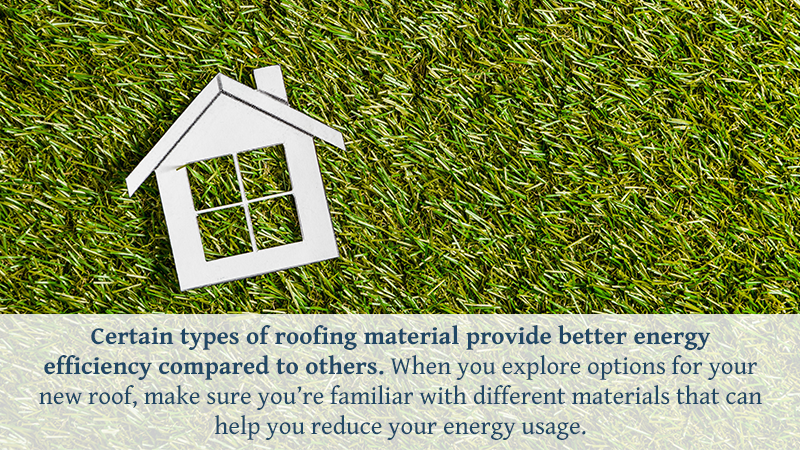 Certain types of roofing material provide better energy efficiency compared to others. When you explore options for your new roof, make sure you're familiar with different materials that can help you reduce your energy usage.