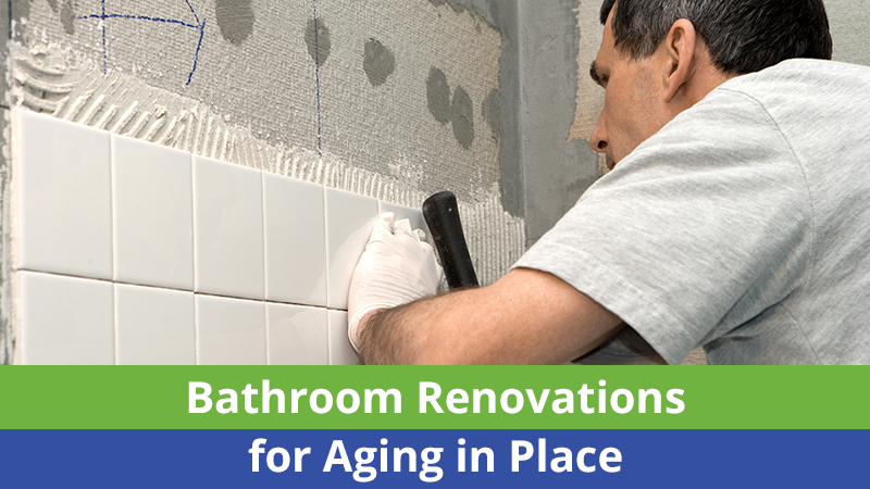 Bathroom Renovations for Aging in Place
