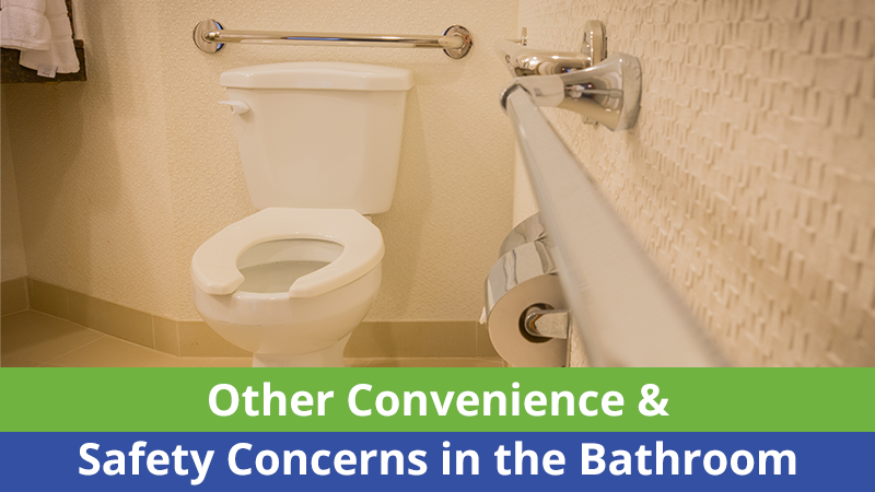 Other Convenience & Safety Concerns in the Bathroom