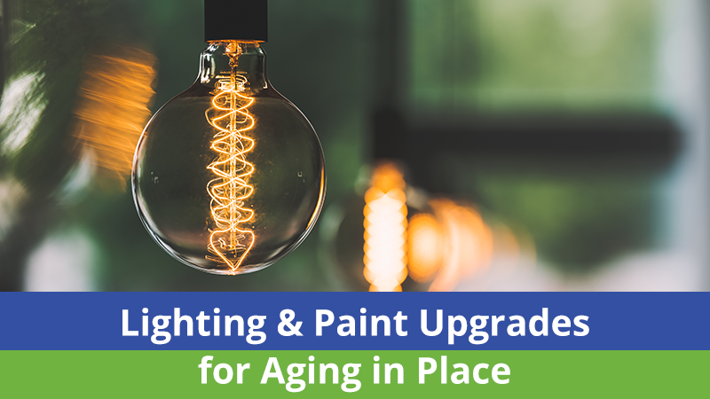 Lighting & Paint Upgrades for Aging in Place