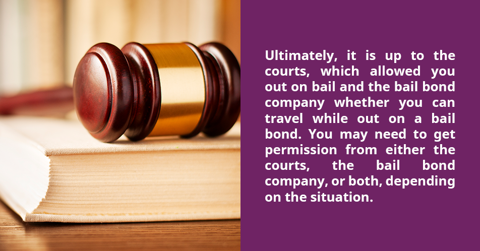 Ultimately, it is up to the courts, which allowed you out on bail and the bail bond company whether you can travel while out on a bail bond. You may need to get permission from either the courts, the bail bondcompany, or both, depending on the situation.
