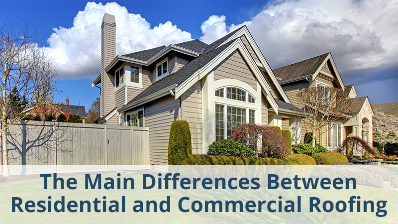 The Main Differences Between Residential and Commercial Roofing