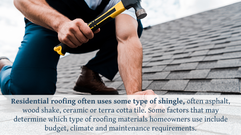 Residential roofing often uses some type of shingle, often asphalt, wood shake, ceramic or terra cotta tile. Some factors that may determine which type of roofing materials homeowners use include budget, climate and maintenance requirements.