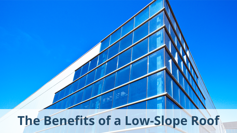 The Benefits of a Low-Slope Roof